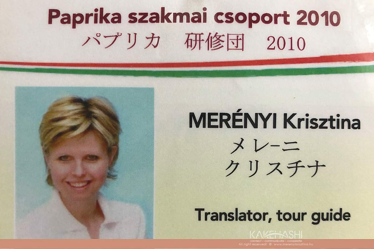 As an interpreter and translater of the Hungarian gardeners  group at International Paprika Conference in Japan